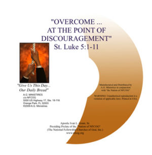 Overcome at the Point of Discouragement